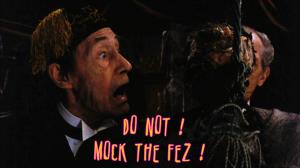 Do not mock The Fez!